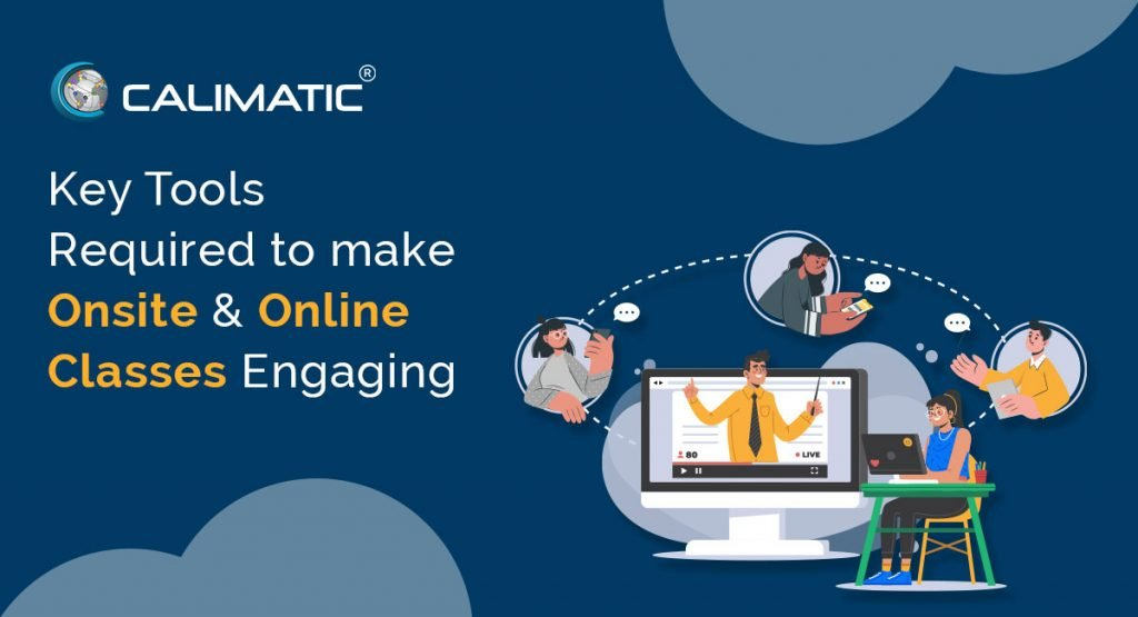 Key Tools Required To Improve Student Engagement for Onsite and Online Classes