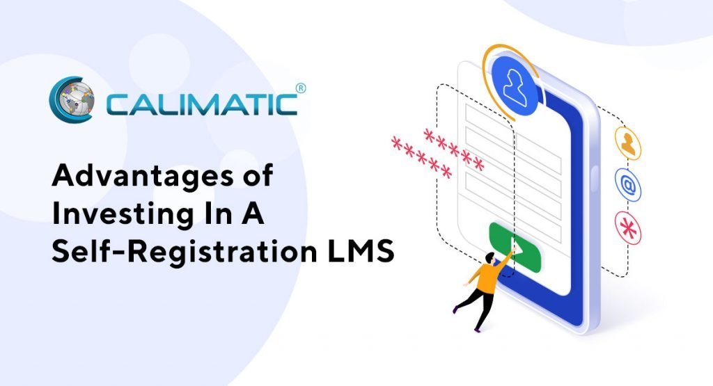 Advantages of investing in a self registration LMS