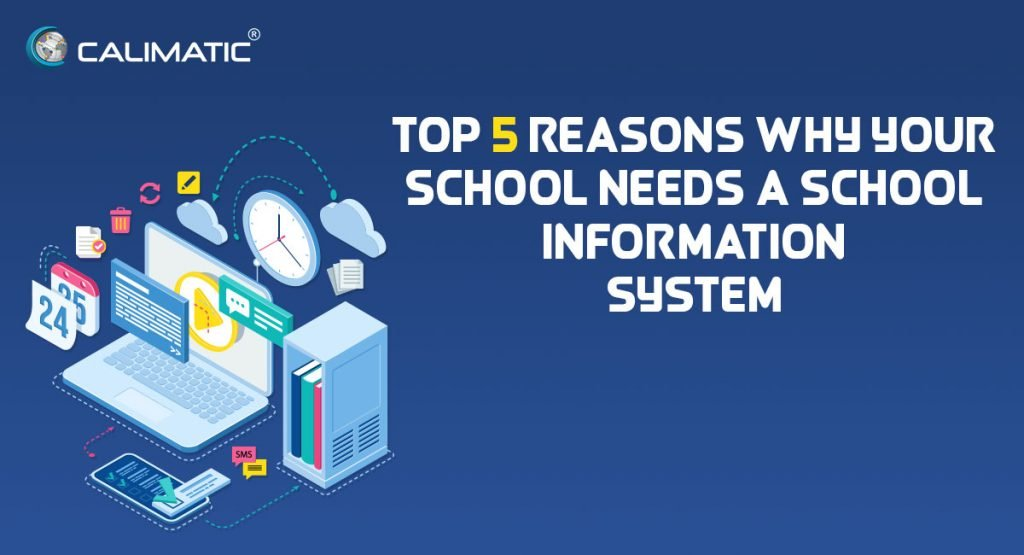 Top 5 Reasons Why Your School needs a School Information System